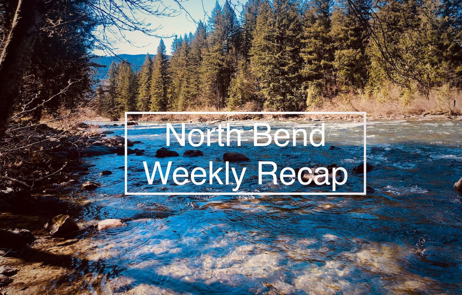 Weekly Recap River